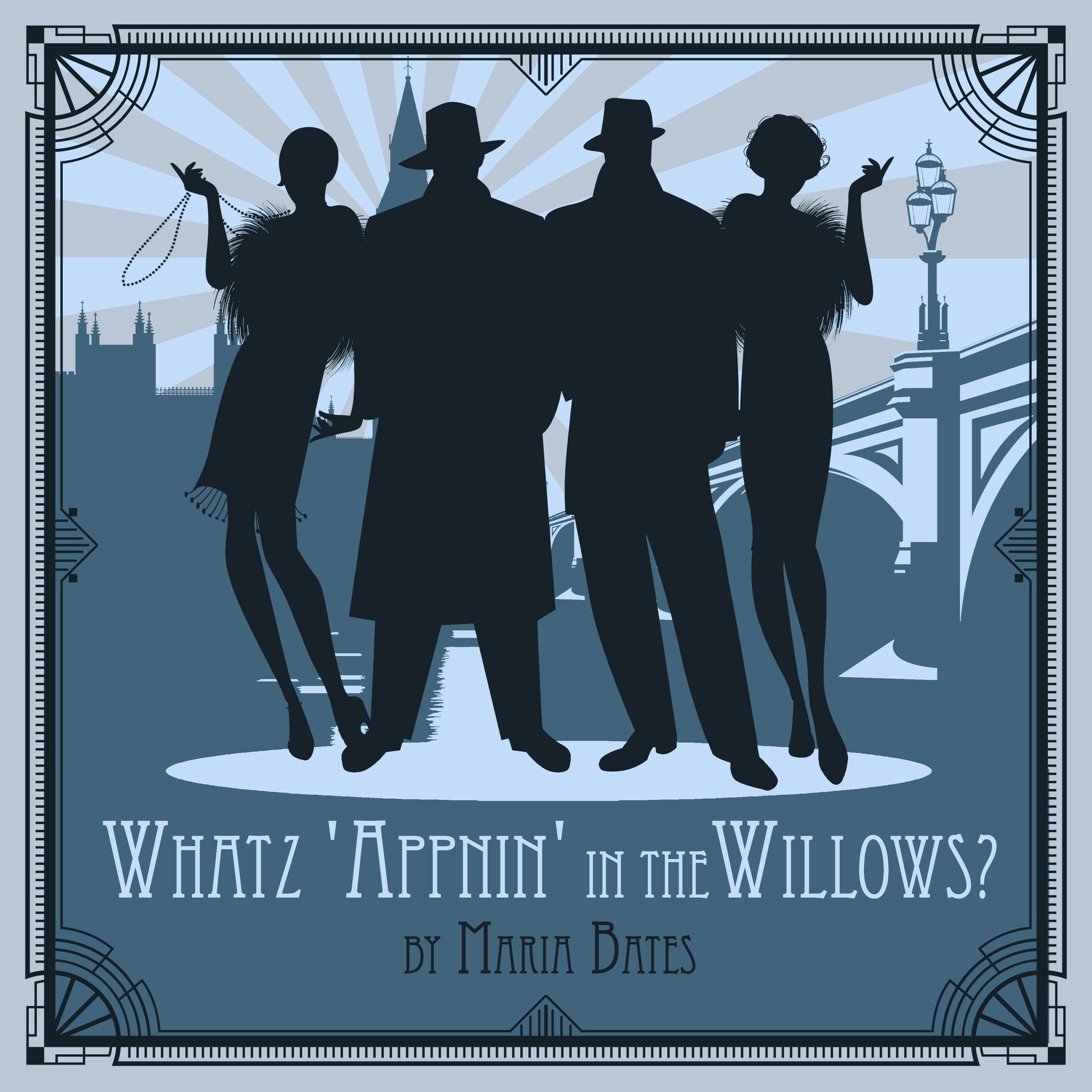 'Whatz 'Appnin' in the Willows'?