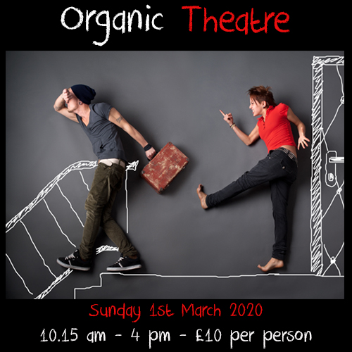 Organic Theatre - Delivered by Maria Bates