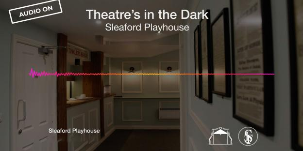 Sleaford Playhouse to feature on BBC Radio Lincolnshire's Theatres in the Dark