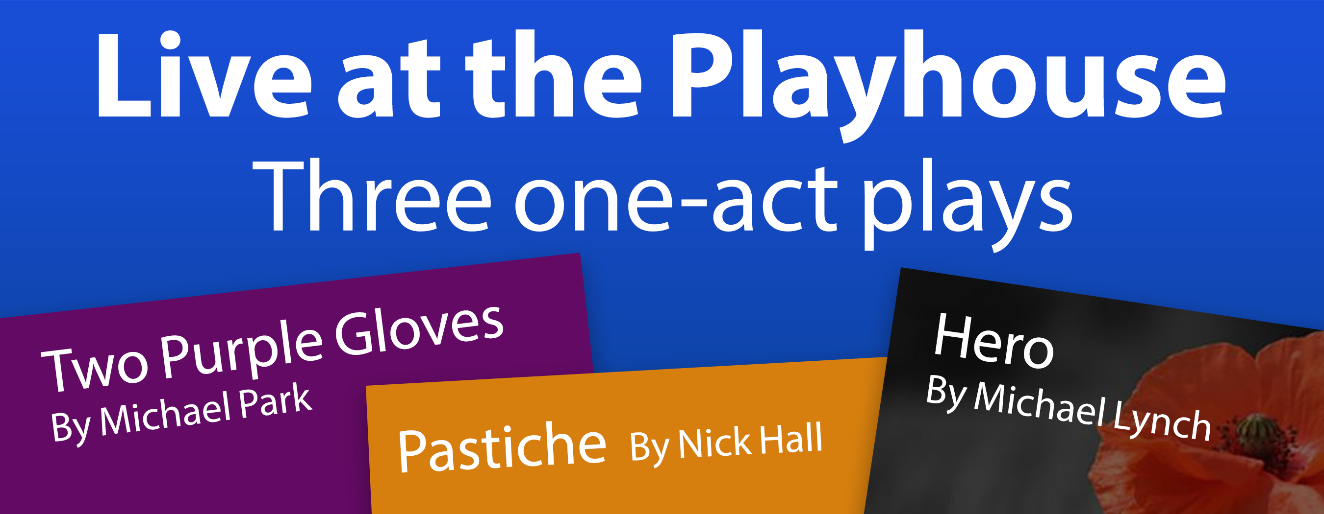 Live at the Playhouse - Three one-act plays